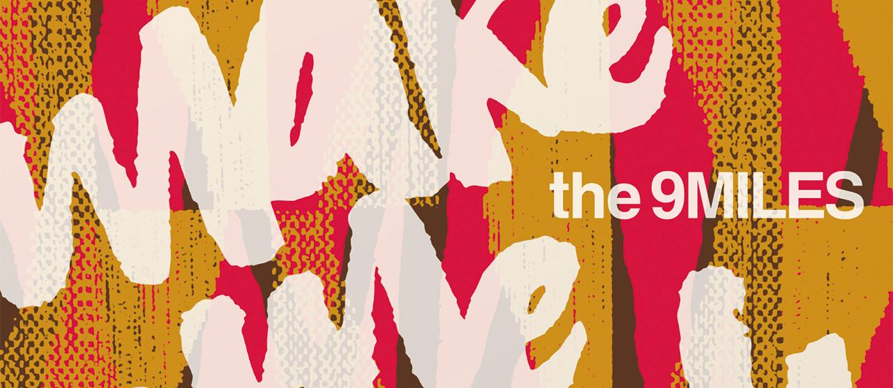 the 9MILES、6年振りとなるアルバム「make me happy」。よりシンプルに自由なサウンドを余す所なく琴線に響く「rhythm & melodies」完成!