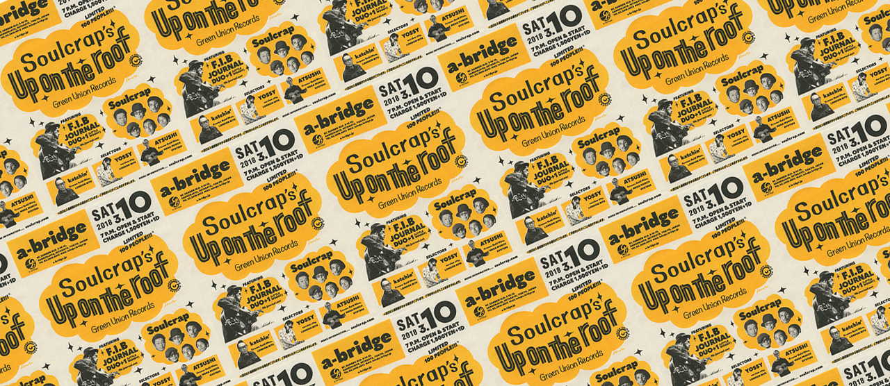 "Soulcrapの新企画""Up on the roof""。2018年3月10日より、三軒茶屋の大人の隠れ家a-bridge(http://a-bridge.jp/)開始!!"
